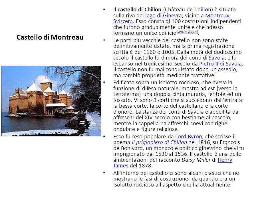 Il castello di Chillon (Château de Chillon) è situato sulla riva del lago di Ginevra, vicino a Montreux, Svizzera. Esso consta di 100 costruzioni indipendenti che furono gradualmente unite e che adesso formano un unico edificio[senza fonte].